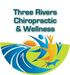 THREE RIVERS CHIROPRACTIC & WELLNESS